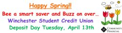 Happy Spring!  Credit Union Deposit Day Tuesday, April 13